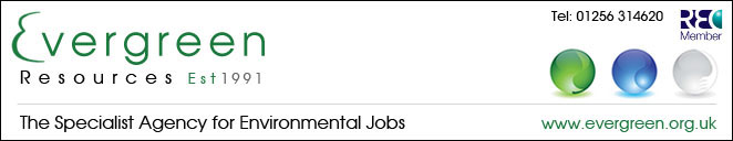 Environment UK Evergreen Resources Environmental Recruitment Environmental Jobs Environmental Vacancies Environmental Careers Environmental Employment EIA Jobs Asbestos Job